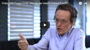 Prien trifft Pogge (3/4): Was ist der Health Impact Fund?