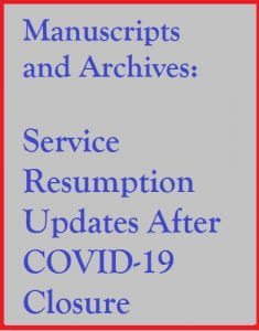 Manuscripts and Archives: Service Resumption Updates After COVID-19 Closure