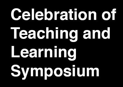 Celebration of Teaching and Learning Symposium