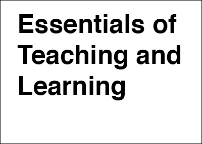Essentials of Teaching and Learning
