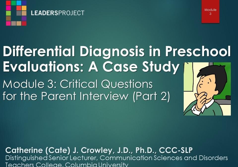 Critical Questions for the Parent Interview Part 2 (DDPE Playlist: Module 3)
