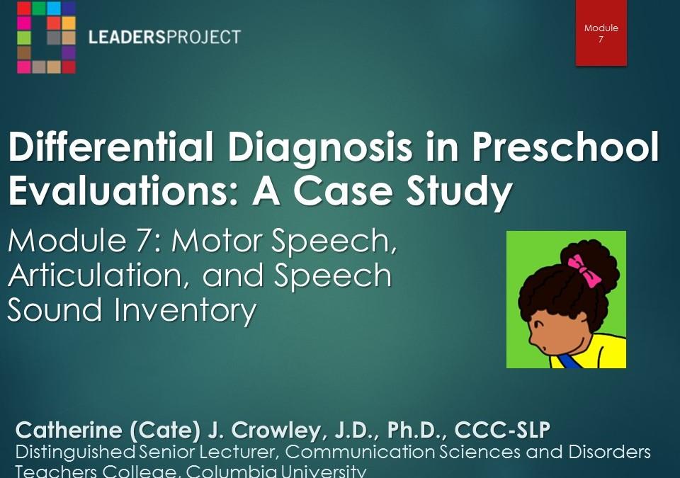 Motor Speech, Articulation, and Speech Sound Inventory (DDPE Playlist: Module 7)