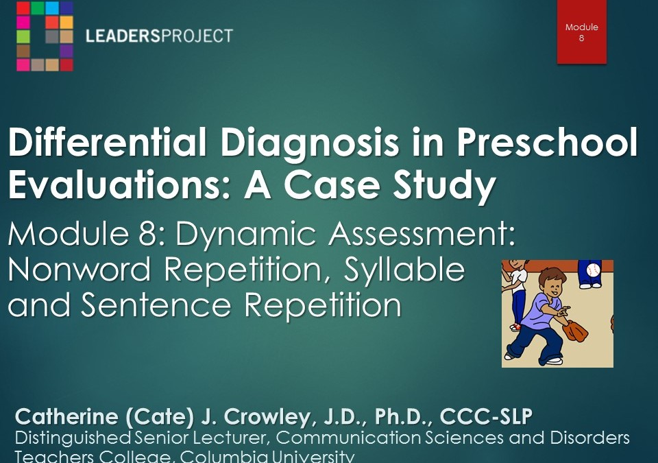 Dynamic Assessment: Nonword Repetition, Syllable and Sentence Repetition (DDPE Playlist: Module 8)