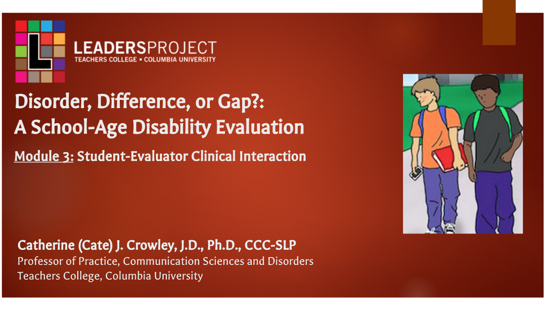 Difference, Disorder or Gap: Student- Evaluator Clinical Interaction (DDoG Module 3)