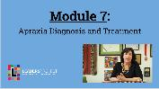 Early Intervention Evaluations- Module 7- Apraxia Diagnosis and Treatment