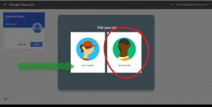 Google Classroom, Pick your role between Student, left and Teacher, right, circled