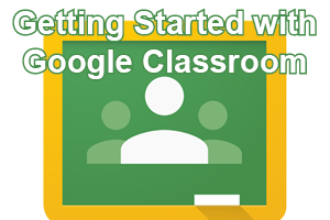Getting Started with Google Classroom post icon