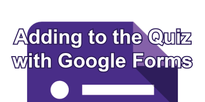 Adding to the Quiz with Google Forms post icon