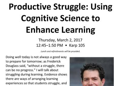 03.02.2017 Productive Struggle: Using Cognitive Science to Enhance Learning with Dr. Nate Kornell