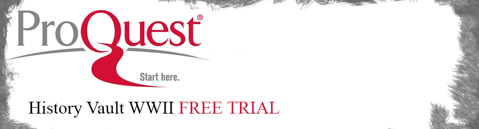 Latest Trial: ProQuest History Vault, World War II
