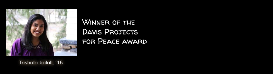 $10,000 winner of the Davis Award for Peace Project
