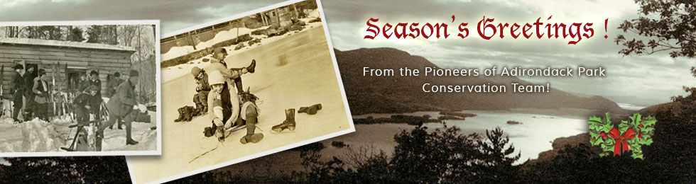 Season's Greetings from the Pioneers of Adirondack Park Conservation Team!