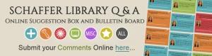 NEW Schaffer Library Q & A Bulletin Board