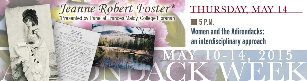 """Jeanne Robert Foster as part of """"Women and the Adirondacks"""""""
