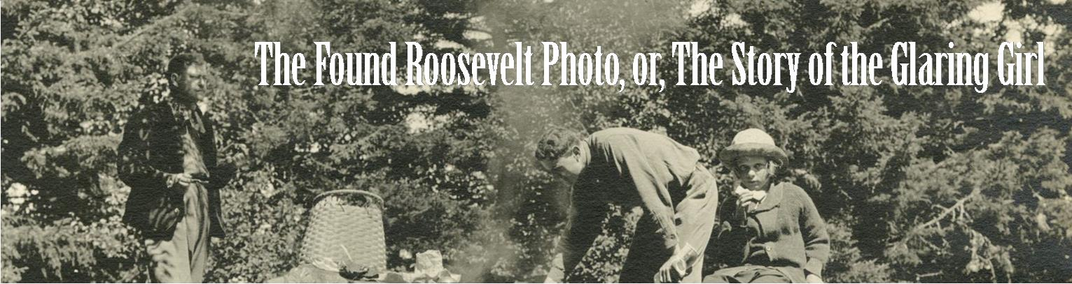 The Found Roosevelt Photo, or, The Story of the Glaring Girl