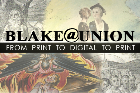 Blake at Union: From Print to Digital to Print