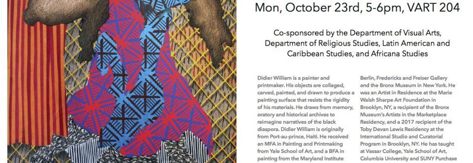 Visiting Artist Didier William Monday Oct. 23rd, 5pm