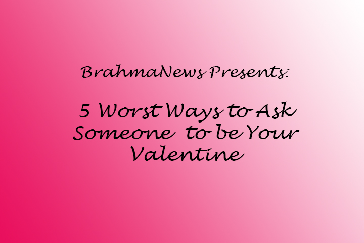 Großartig The Five Worst Ways To Ask Someone To Be Your Valentine