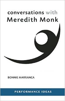 Conversations with Meredith Monk by Bonnie Marranca