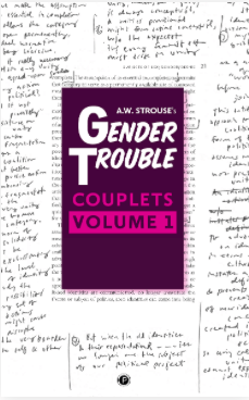 A.W Strouse published Gender Trouble Couplets, Volume 1