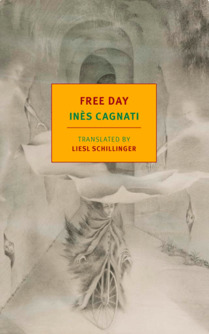 Liesl Schillinger publishes a translation to Inés Cagnati's Free Day