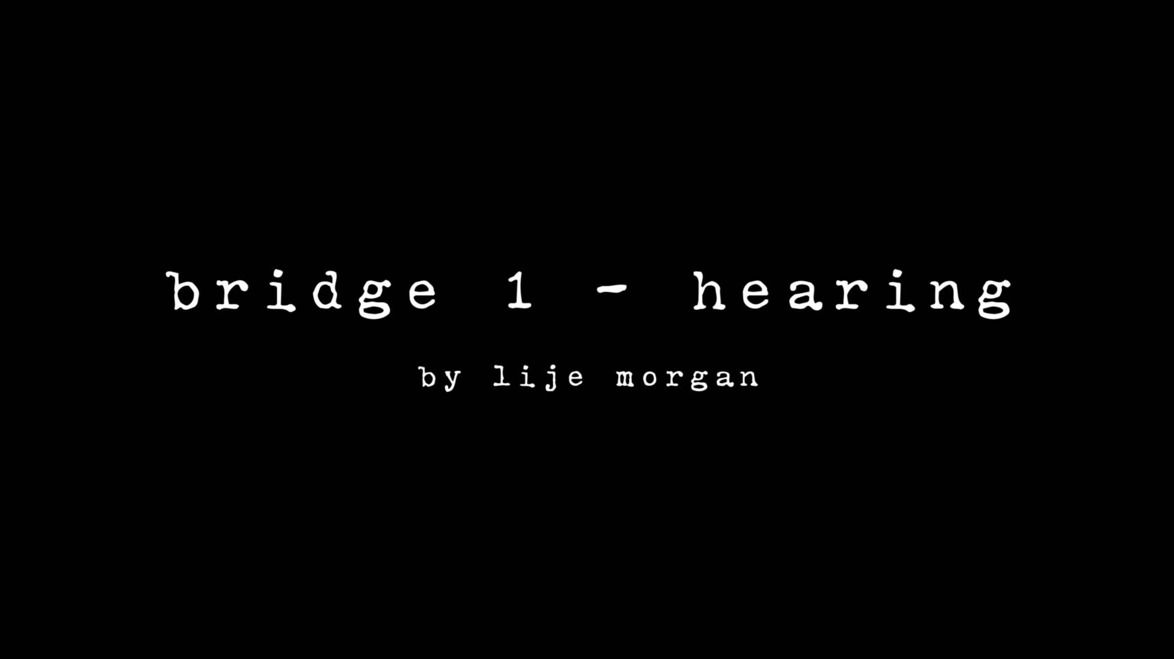 Bridge Project #1: Hearing