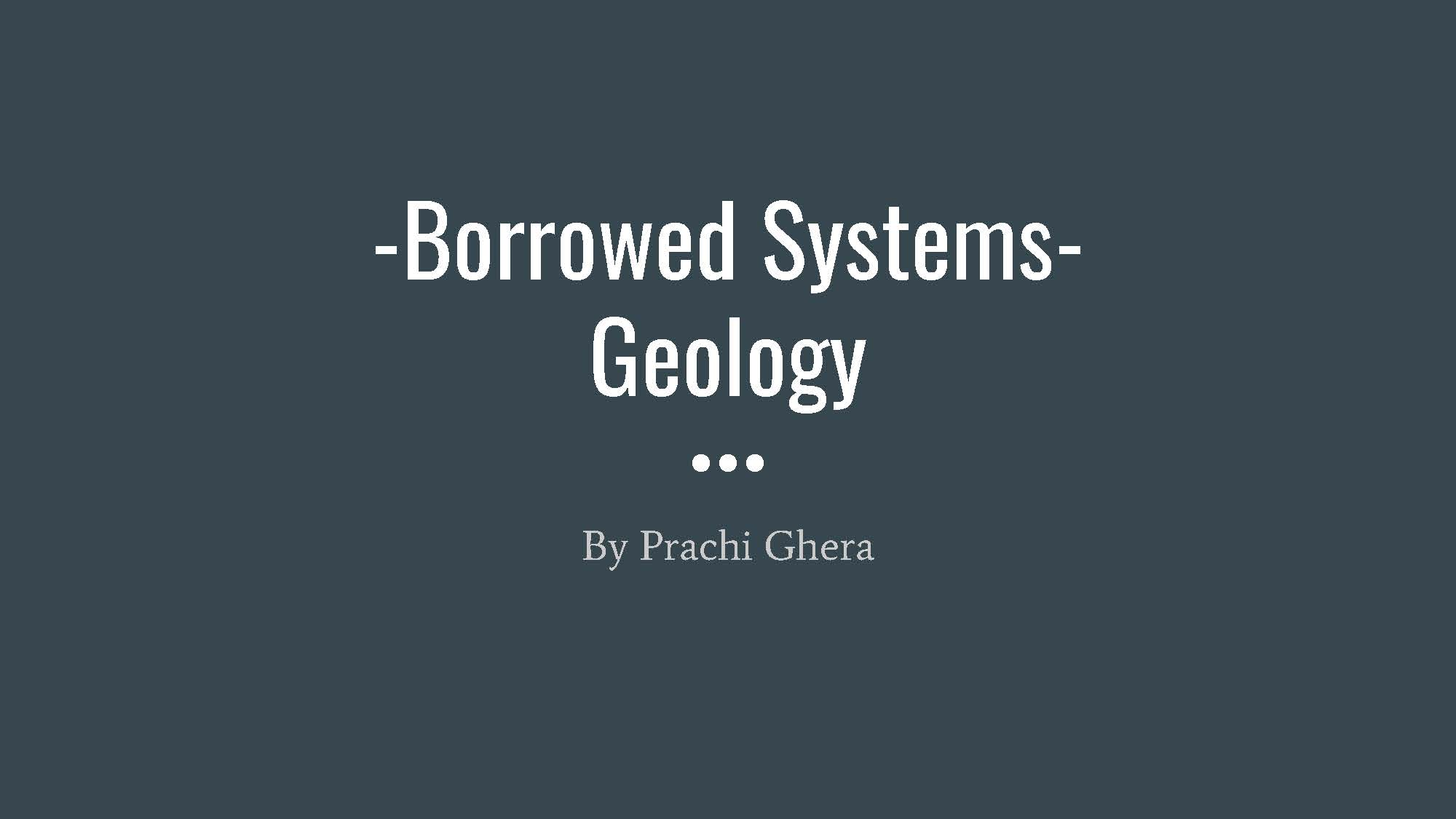 Borrowed Systems: Geology
