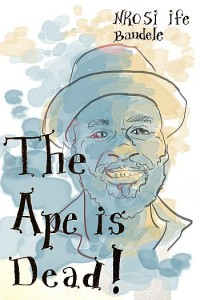 The-Ape-is-Dead-Cover-with-UPDATED--Text350