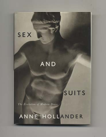 """""""Sex and Suits: The Evolution of Modern Dress"""" by Anne Hollander Response"""