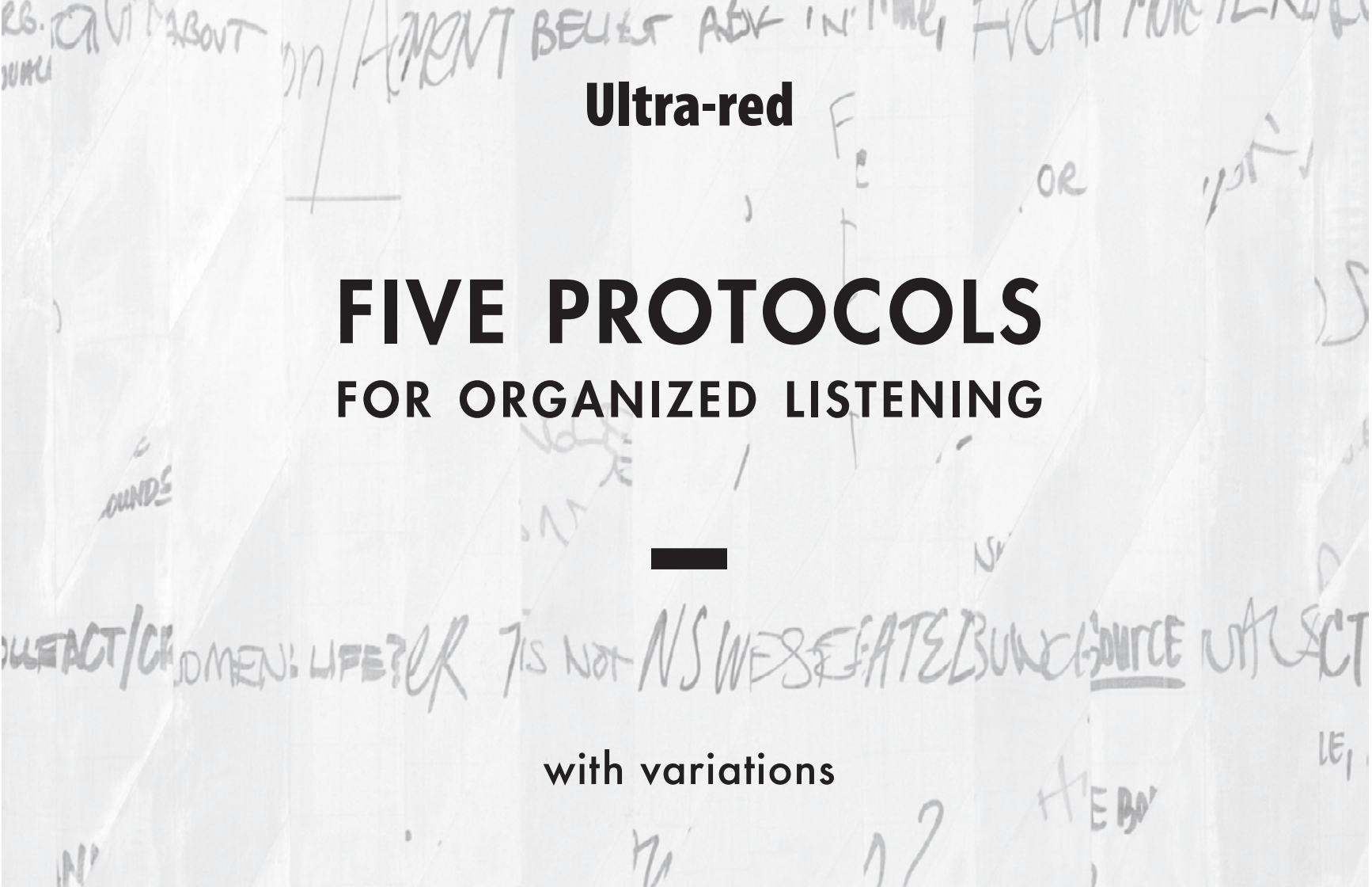 Ultra-Red Five – Five Protocols for Listening