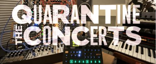 Quarantine / Isolation Concerts