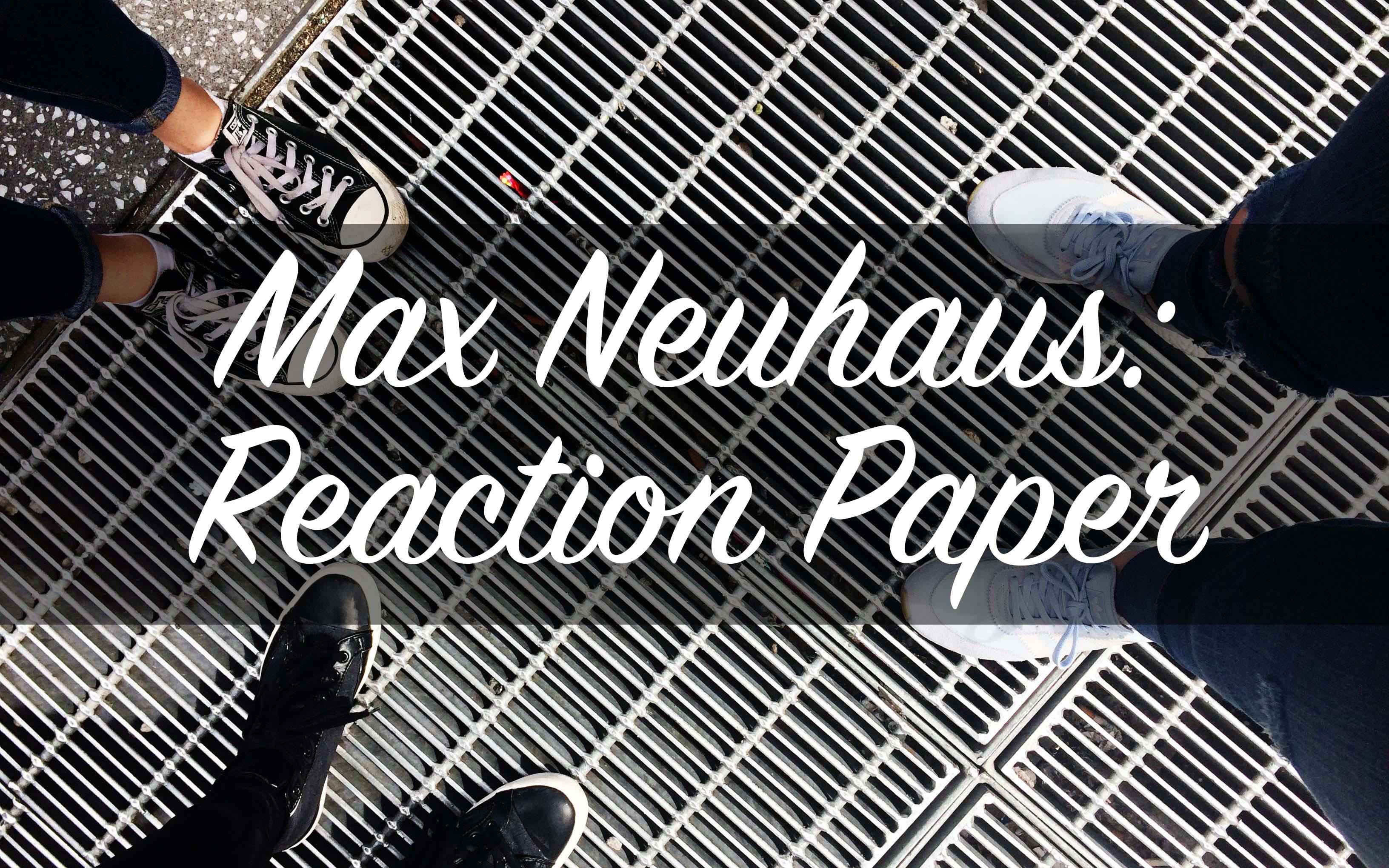 Max Neuhaus: Reaction Paper