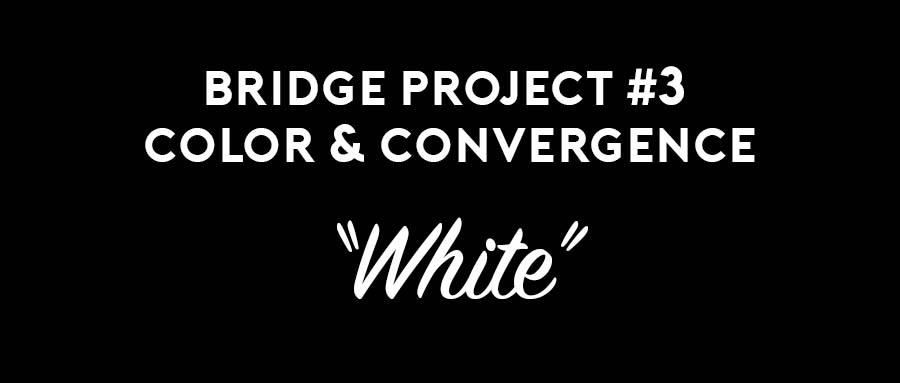 "Bride Project # 3: ""Color & Convergence"" (Proposal, draft, timeline/ideas)"
