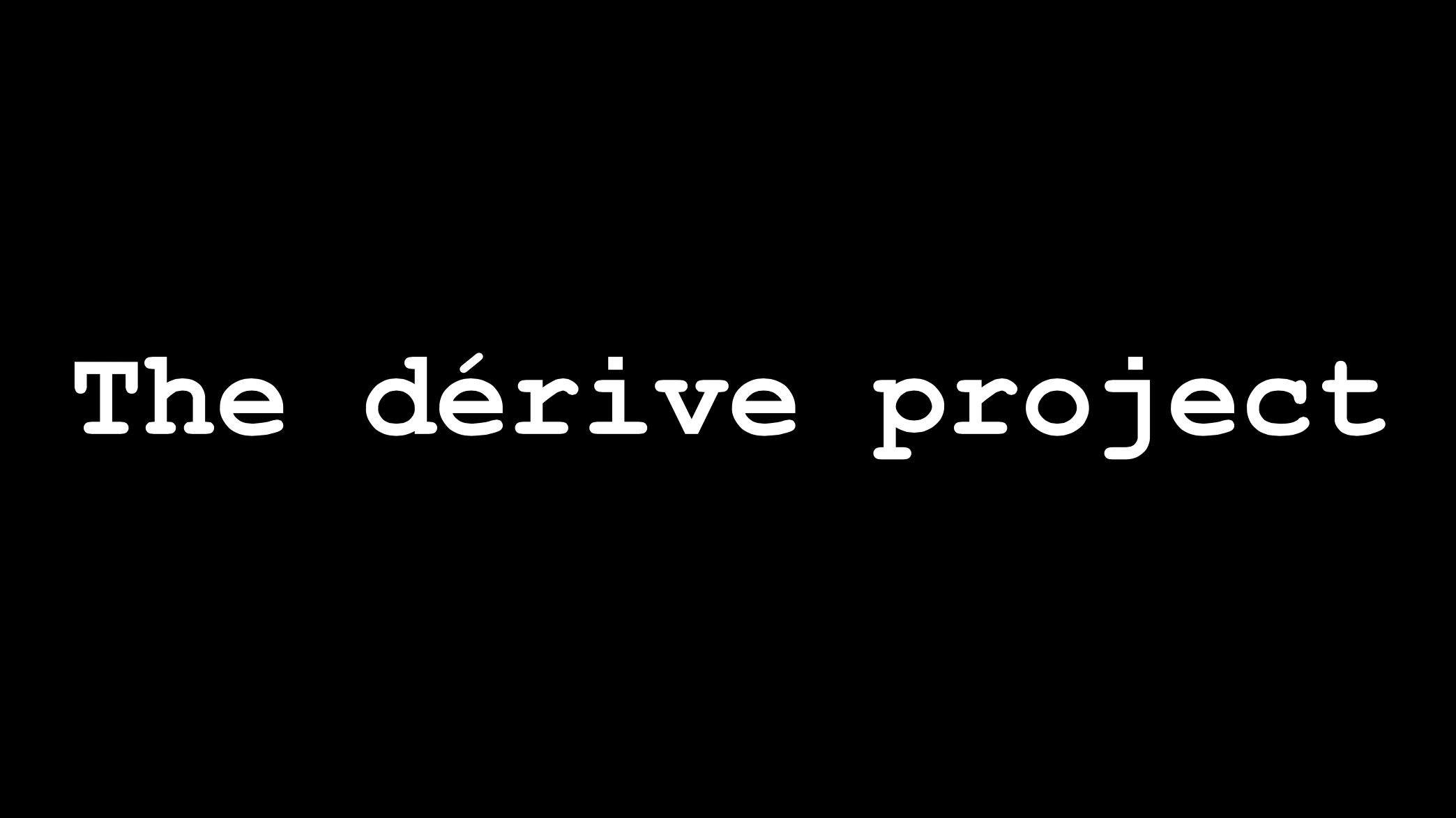 The Dérive project