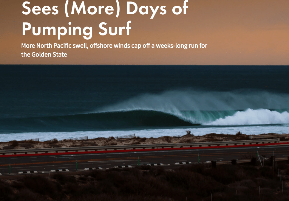 Surfline   Is That It? California Sees (More) Days of Pumping Surf