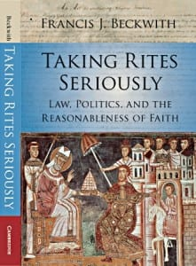 Taking Rites Seriously: Law, Politics and the Reasonableness of Faith (Cambridge University Press, 2015)