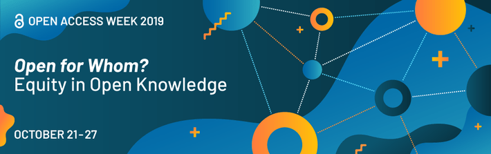 Graphic for Open Access Week: 2019 Open for Whom? Equity in Open Knowledge October 21-27