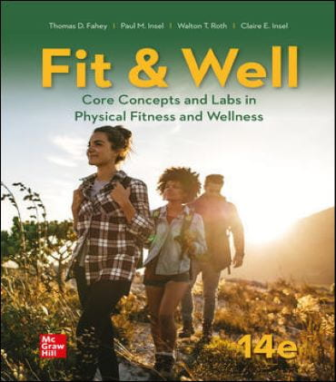 Total Wellness Textbook - Fit & Well: Core Concepts and Labs in Physical Fitness and Wellness 14th Edition By Thomas Fahey and Paul Insel and Walton Roth