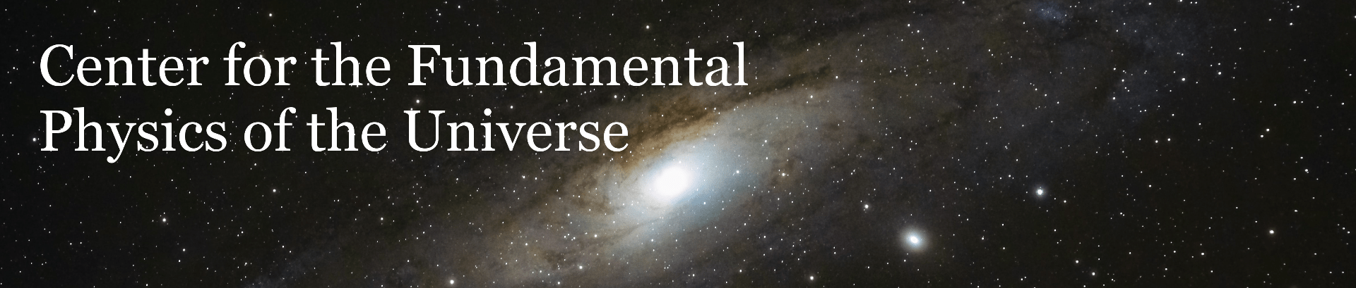 Center for the Fundamental Physics of the Universe