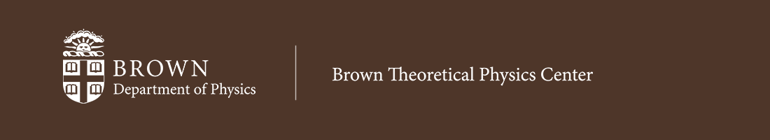 Brown Theoretical Physics Center