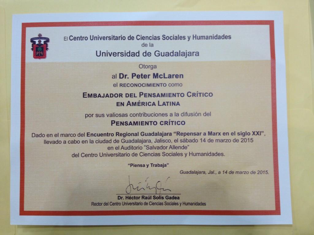 Peter receives the Embajador del Pensamiento Critico en America Latina Award (The Ambassador of Critical Consciousness Award in Latin America) from El Centro Universitario de Ciencias Sociales y Humanidades de la Universidad de Guadalajara, Mexico.