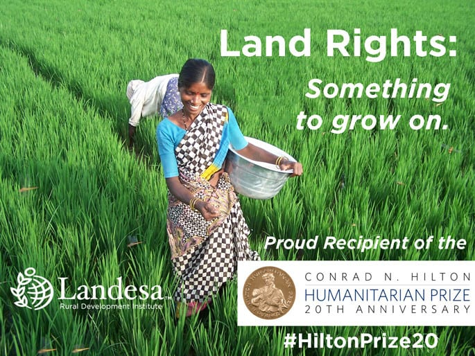 Landesa, the First Kravis Prize Recipient, now receives Hilton Humanitarian Prize