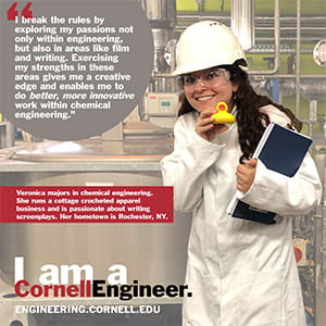 I am a Cornell Engineer poster with current studnet Veronica on it.