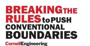 Breaking the rules to push conventional boundaries - Cornell Engineering