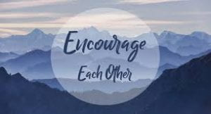 Encourage Each Other