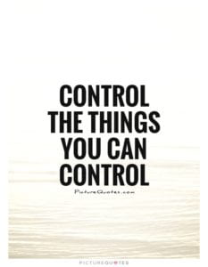 Control the Things You can Control