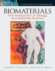 Biomaterials: The Intersection of Biology and Materials Science 1st Edition