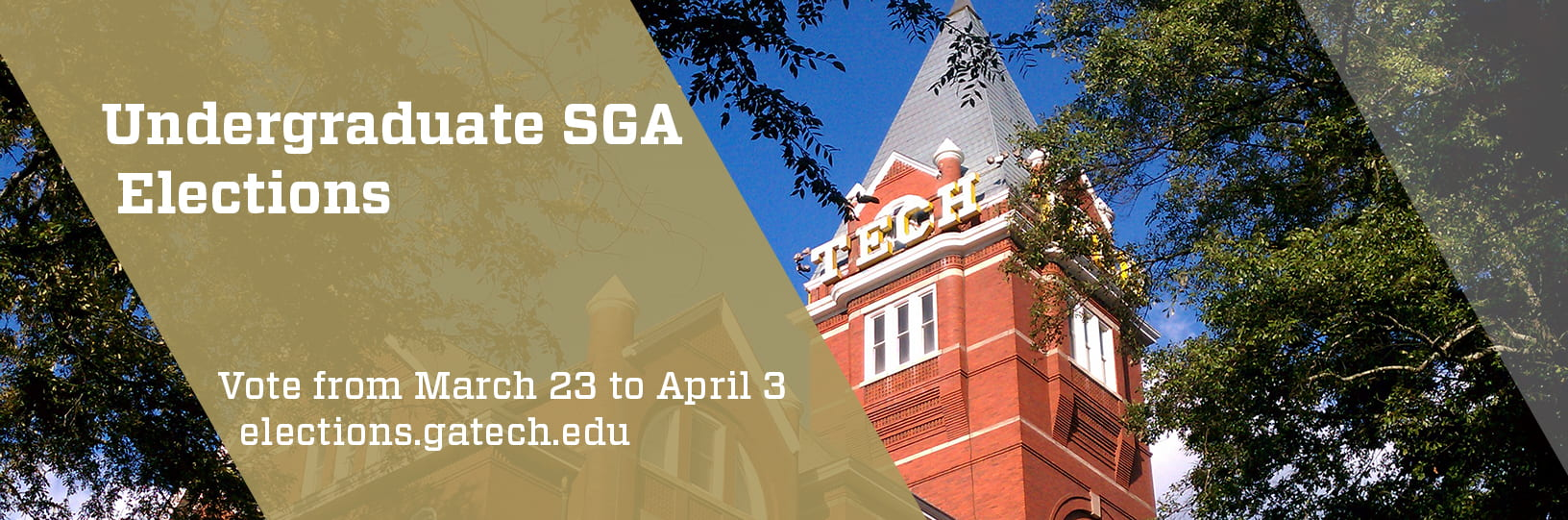 Undergraduate SGA Elections. Vote from March 23 to April 3 at elections.gatech.edu