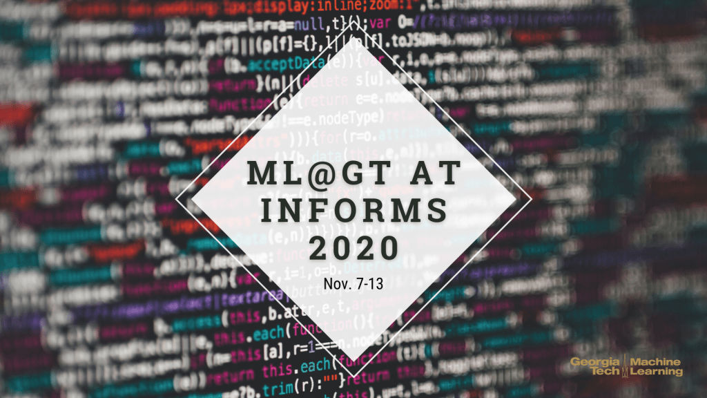 ML@GT at INFORMS 2020