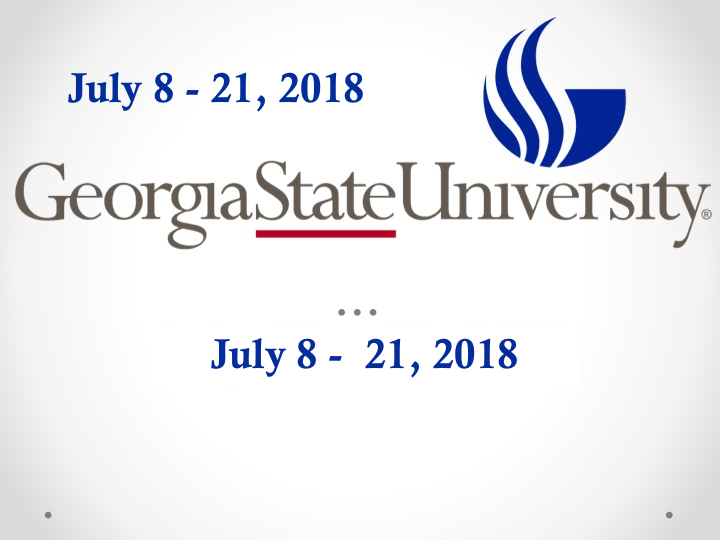 July 8 - 23, 2018 ----  Apply today !
